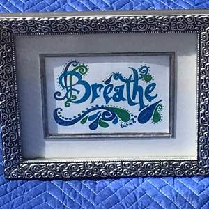 """Lot # 69 """"Breathe"""" Picture With Frame"""