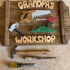 """Lot # 70 """"Grandpa's Workshop"""" Sign with Some Tools"""