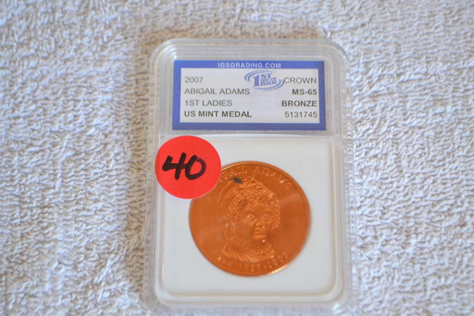 Lot # 40 2007 ABIGAIL ADAMS 1ST LADIES US MINT BRONZE MEDAL IGS GRADED MS65
