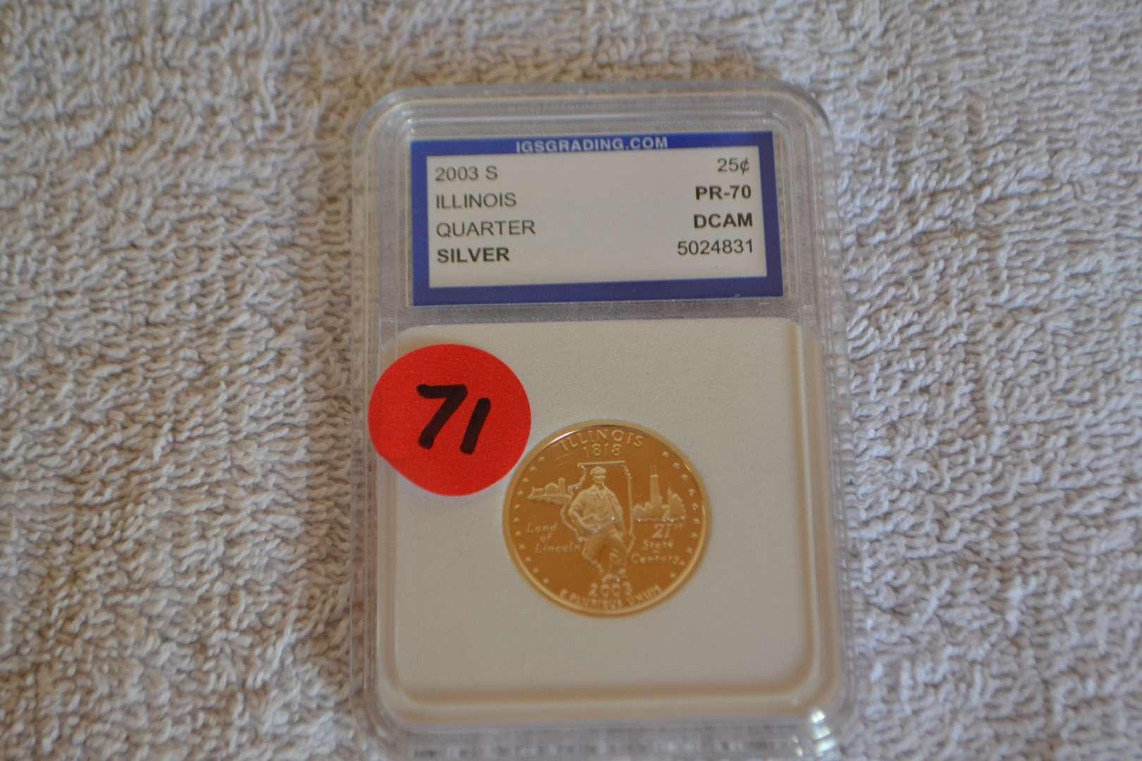 Lot # 71 2003 S ILLINOIS SILVER QUARTER IGS GRADED PR70
