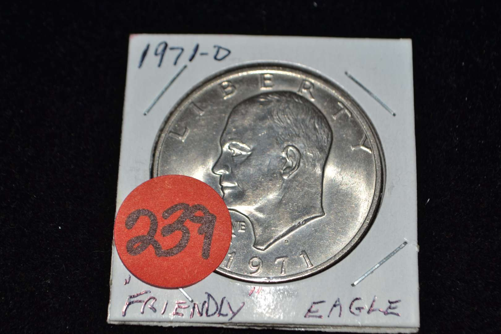 Lot # 239 1971 D EISENHOWER FRIENDLY EAGLE DOLLAR