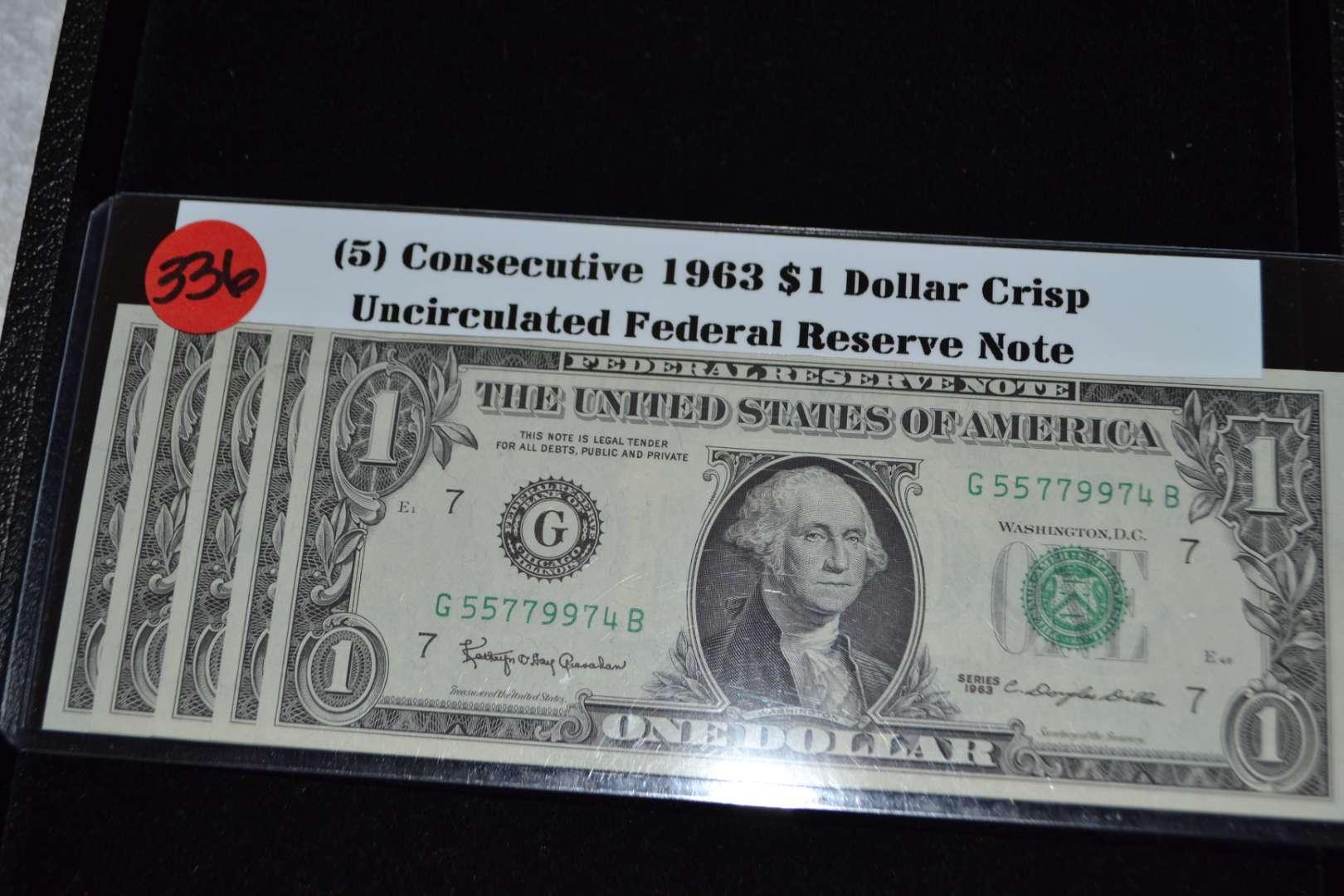 Lot # 336 FIVE CONSECUTIVE 1963 $1 CRISP UNC FEDERAL RESERVE NOTES