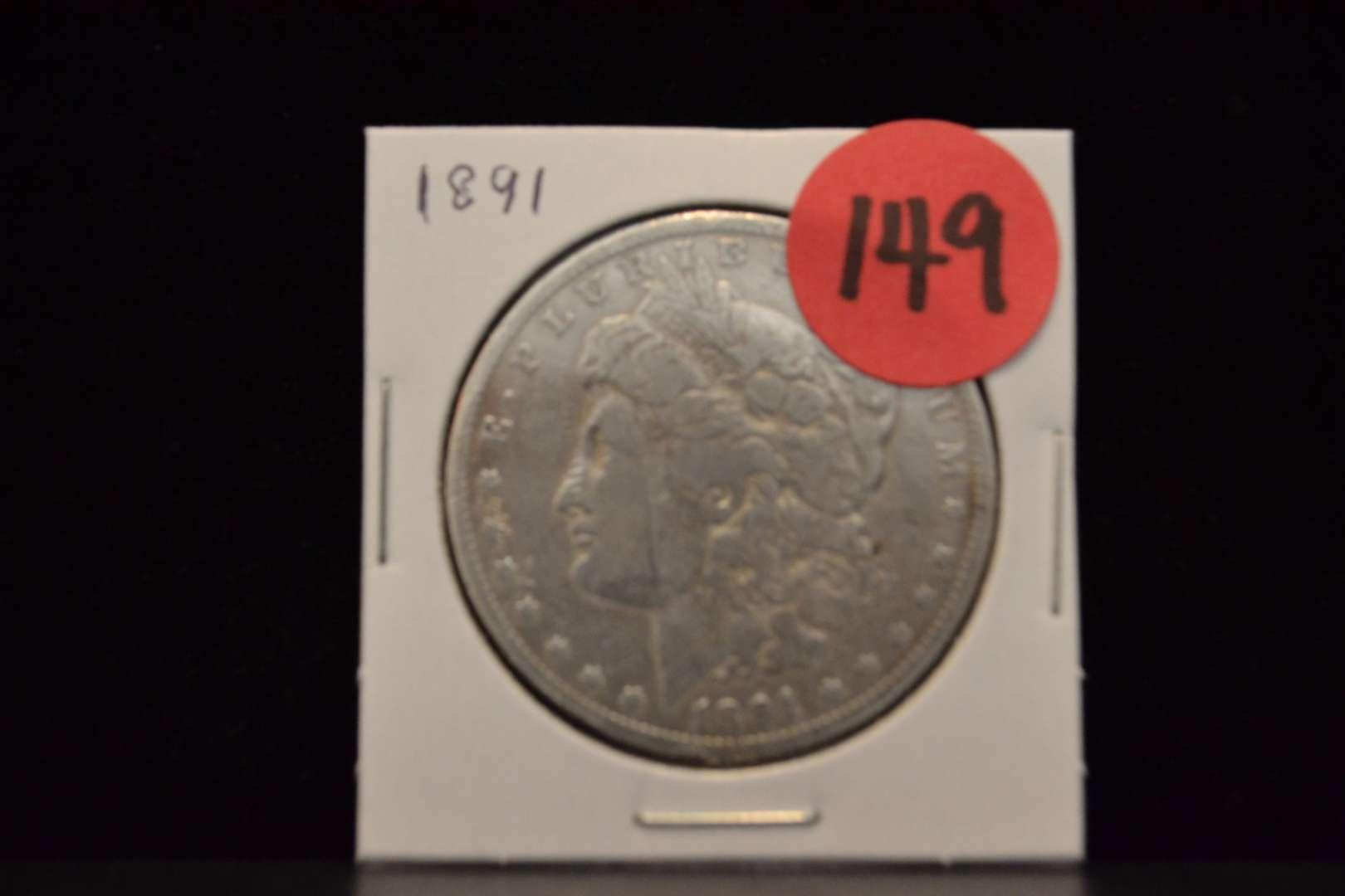 Lot # 149 1891 MORGAN SILVER DOLLAR