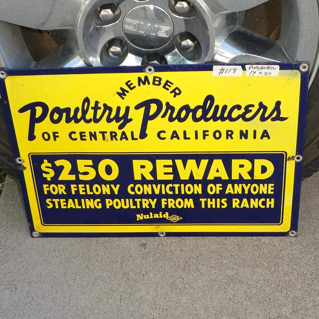 "Lot # 118 - Vintage Porcelain Enamel Metal ""Poultry Producers of Central California"" Reward Sign 'Nulaid Eggs' (main image)"